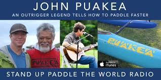Interview with John Puakea – Stand Up Paddle the World
