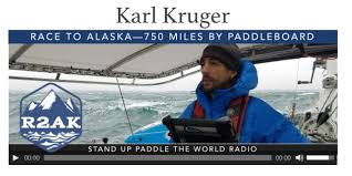 Race to Alaska Karl Kruger Podcast by  Stand Up Paddle the World